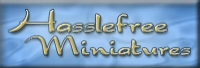 Go to the Hasslefree miniatures site!